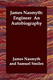 img - for James Nasmyth: Engineer an Autobiography book / textbook / text book