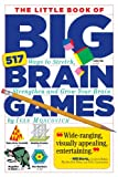 img - for The Little Book of Big Brain Games: 517 Ways to Stretch, Strengthen and Grow Your Brain book / textbook / text book