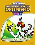 Ser feliz, una cuestión de actitud: Optimismo (Spanish Edition)