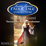 Hansel and Gretel: Faerie Tale Collection, Book 5 | Jenni James
