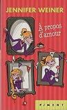 vignette de 'A propos d'amour (Jennifer Weiner)'