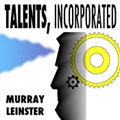 Talents Incorporated | [Murray Leinster]
