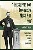 img - for The Supply for Tomorrow Must Not Fail: The Civil War of Captain Simon Perkins Jr., Union Quartermaster book / textbook / text book