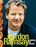 Cooking for Friends (0007382782) by Ramsay, Gordon
