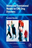 img - for Animal and Translational Models for CNS Drug Discovery, Vol. 1: Psychiatric Disorders book / textbook / text book
