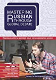 img - for Mastering Russian through Global Debate (Mastering Languages Through Global Debate) book / textbook / text book