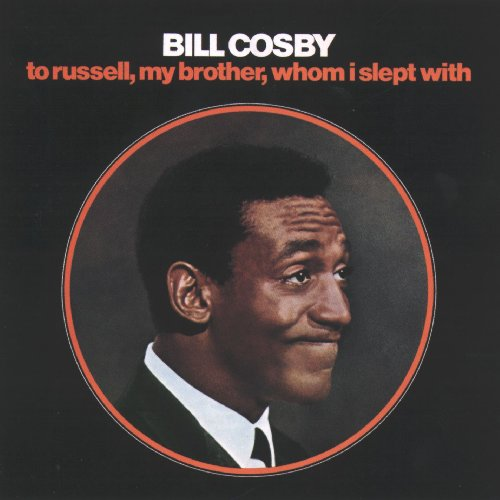 Bill Cosby - To Russell My Brother, Whom I Slept With - Zortam Music