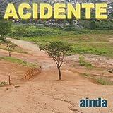 Ainda by ACIDENTE