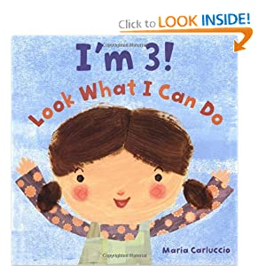 I'm 3! Look What I Can Do (Christy Ottaviano Books) by