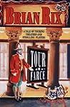 Tour de Farce: A Tale of Touring Thea...