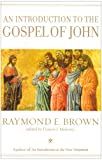 An Introduction to the Gospel of John (The Anchor Yale Bible Reference Library)