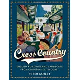 Cross Country: English Buildings and Landscape from Countryside to Coastby Peter Ashley
