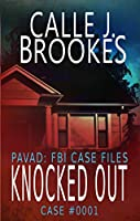 #0001 Knocked Out (PAVAD: FBI Case Files) (English Edition)
