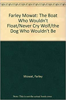 farley mowat never cry wolf essay Read this full essay on never cry wolf by farley mowat never cry wolf by  farley mowat for my book report, i have chosen the novel never cry wolf.