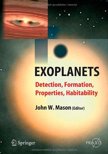 Exoplanets: Detection, Formation, Properties, Habitability (Springer Praxis Books / Astronomy And Planetary Sciences)