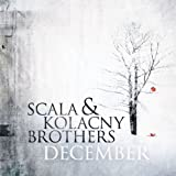 Scala & Kolacny Brothers December