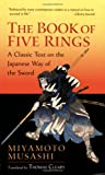 """The Book of Five Rings: A Classic Text on the Japanese Way of the Sword (incl. """"The Book of Family Traditions on the Art of War"""")"""