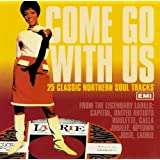 Come Go With Us: 25 Classic Northern Soul Tracks