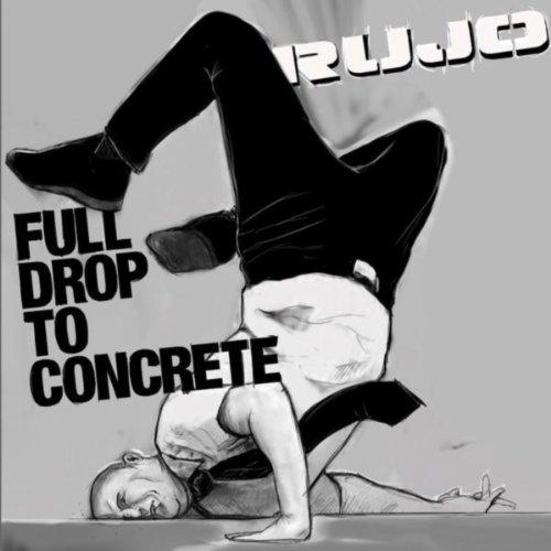 Rujo – Full Drop to Concrete (2009) [FLAC]