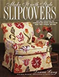 Slipcovers (Make it with Style)