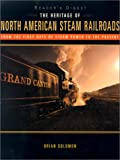 The Heritage of North American Steam Railroads (Readers Digest)