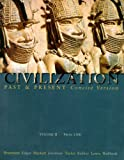 img - for Civilization Past and Present, Concise Version, Vol. 2: From 1300, Chapters 11-30 book / textbook / text book