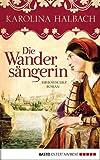 Die Wanders�ngerin: Historischer Roman