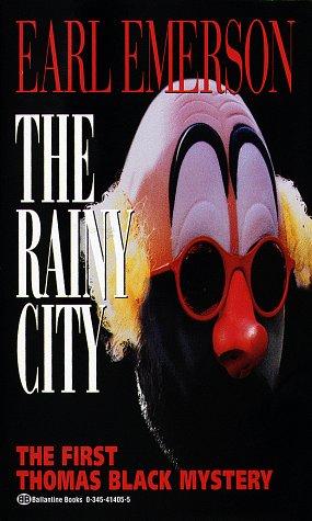 Rainy City (Thomas Black Mysteries), Earl Emerson