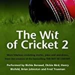 The Wit of Cricket 2 | Richie Benaud,Dickie Bird,Henry Blofeld