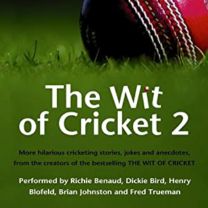 The Wit of Cricket 2 | [Richie Benaud, Dickie Bird, Henry Blofeld]
