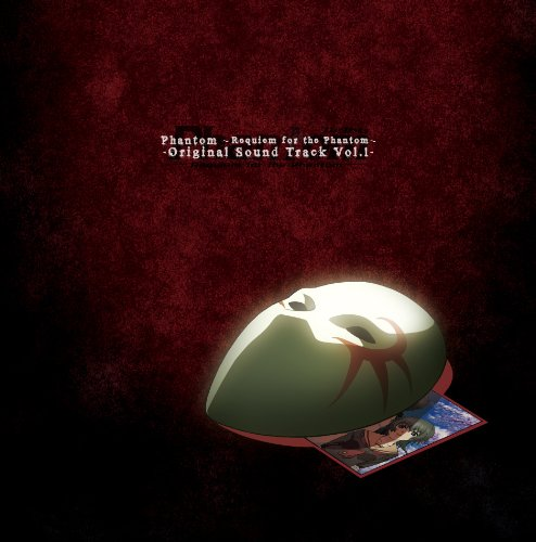 TVアニメ「Phantom~Requiem for the Phantom~」オリジナルサウンドトラック Vol.1