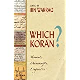 Which Koran?: Variants, Manuscripts, and the Influence of Pre-Islamic Poetryby Ibn Warraq