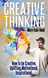 Creative Thinking (creative writing, how to be creative, motivational, inspirational, creativity)
