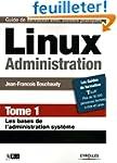 Linux Administration : Tome 1, Les ba...