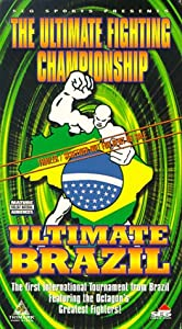 The Ultimate Fighting Championship: Ultimate Brazil [VHS]