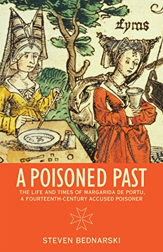 A Poisoned Past: The Life and Times of Margarida de Portu, a Fourteenth-Century Accused Poisoner (Thinking Historically) PDF