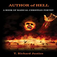 Author of Hell: A Book of Radical Christian Poetry (       UNABRIDGED) by T. Richard Justice Narrated by Lawrence D. Yaklin