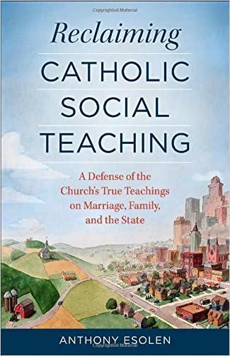 Reclaiming Catholic Social Teaching