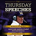 The Thursday Speeches: Lessons in Life, Leadership, and Football from Coach Don James Audiobook by Peter G. Tormey Narrated by Chris Brinkley