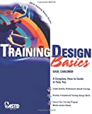 Training Design Basics (ASTD Training Basics)