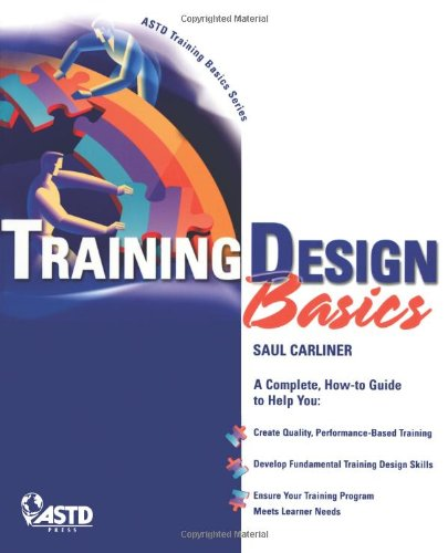 Training Design Basics (ASTD Training Basics)