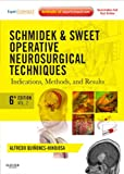 Acquista Schmidek and Sweet: Operative Neurosurgical Techniques: Indications, Methods and Results (Expert Consult - Online and Print) (Schmidek, Schmidek and Sweet