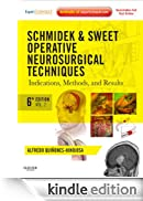 Schmidek and Sweet: Operative Neurosurgical Techniques: Indications, Methods and Results (Expert Consult - Online and Print) (Schmidek, Schmidek and Sweet