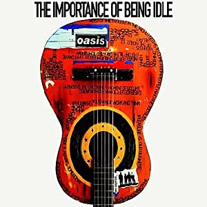 The Importance of Being Idle [DVD]: Amazon.co.uk: Oasis: Film &amp; TV
