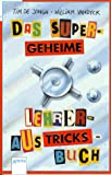 img - for Das supergeheime Lehreraustricksbuch. ( Ab 11 J.). book / textbook / text book