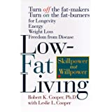 LOWFAT LIVING: Skillpower Not Willpowerby Cooper K Cooper Ph.D