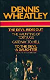 Dennis Wheatley The Devil Rides Out, The Haunting of Toby Jugg, Gateway to Hell, To the Devil - A Daughter