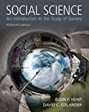 img - for Social Science: An Introduction to the Study of Society by Hunt Elgin F. Colander David C. (2015-04-20) Paperback book / textbook / text book