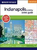 Rand McNally Indianapolis & Vicinity: Street Guide