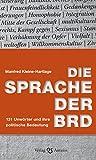 Die Sprache der BRD: 131 Unwörter und ihre politische Bedeutung